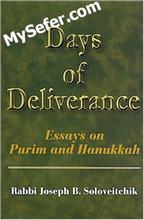 Days of Deliverance: essays on Purim and Hanukkah - R'  Yoseph Soloveitchik