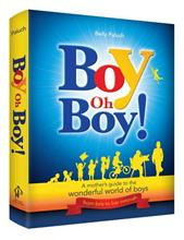 Boy Oh Boy! A Mother's guide to the Wonderful World of Boys
