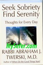 Seek Sobriety Find Serenity Thoughts for Every Day-Rabbi Dr. Twerski