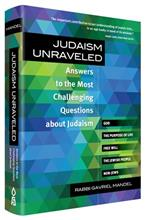 Judaism Unraveled - Answers to the Most Challenging Questions About Judaism