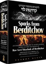 Sparks from Berditchov - An Inspirational Guide to Avodas Hashem Based On the Teachings of Rav Levi Yitzchak of Berditchov