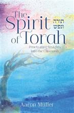 The Spirit of Torah - Penetrating Insights into the Chumash