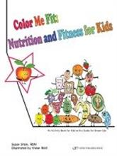 Color Me Fit Nutrition and Fitness for Kids