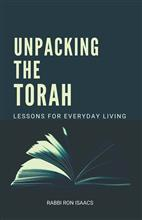 Unpacking The Torah. Lessons For Everyday Living